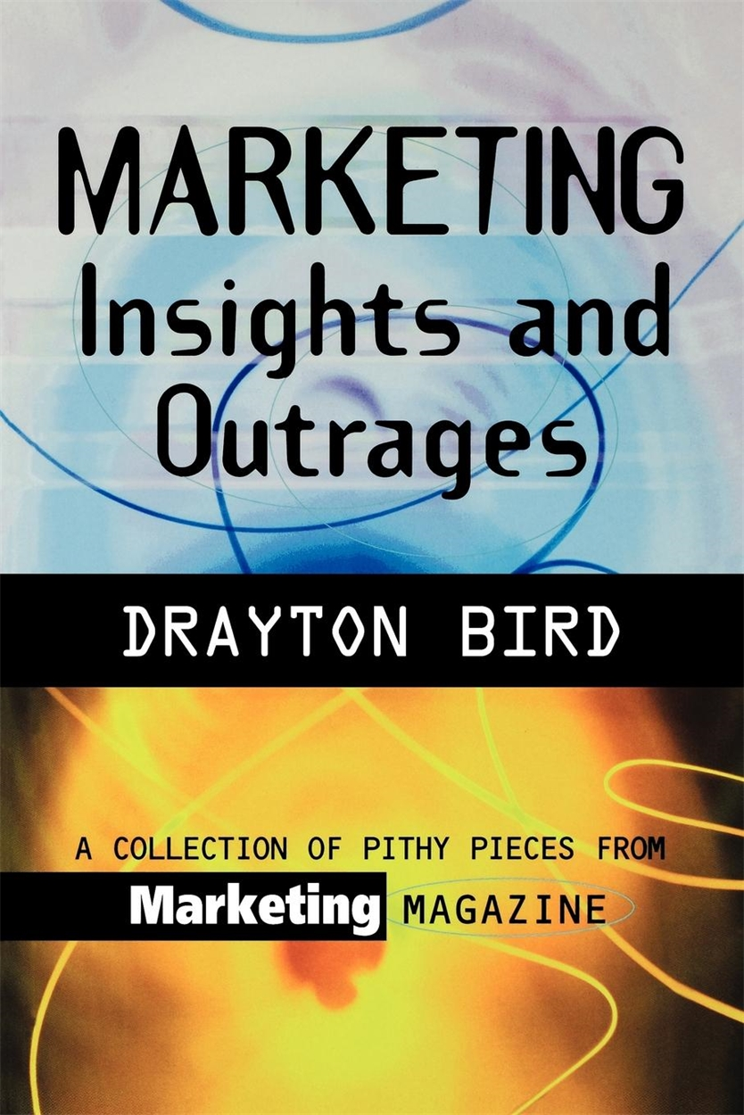 Marketing Insights and Outrages (9780749432157)
