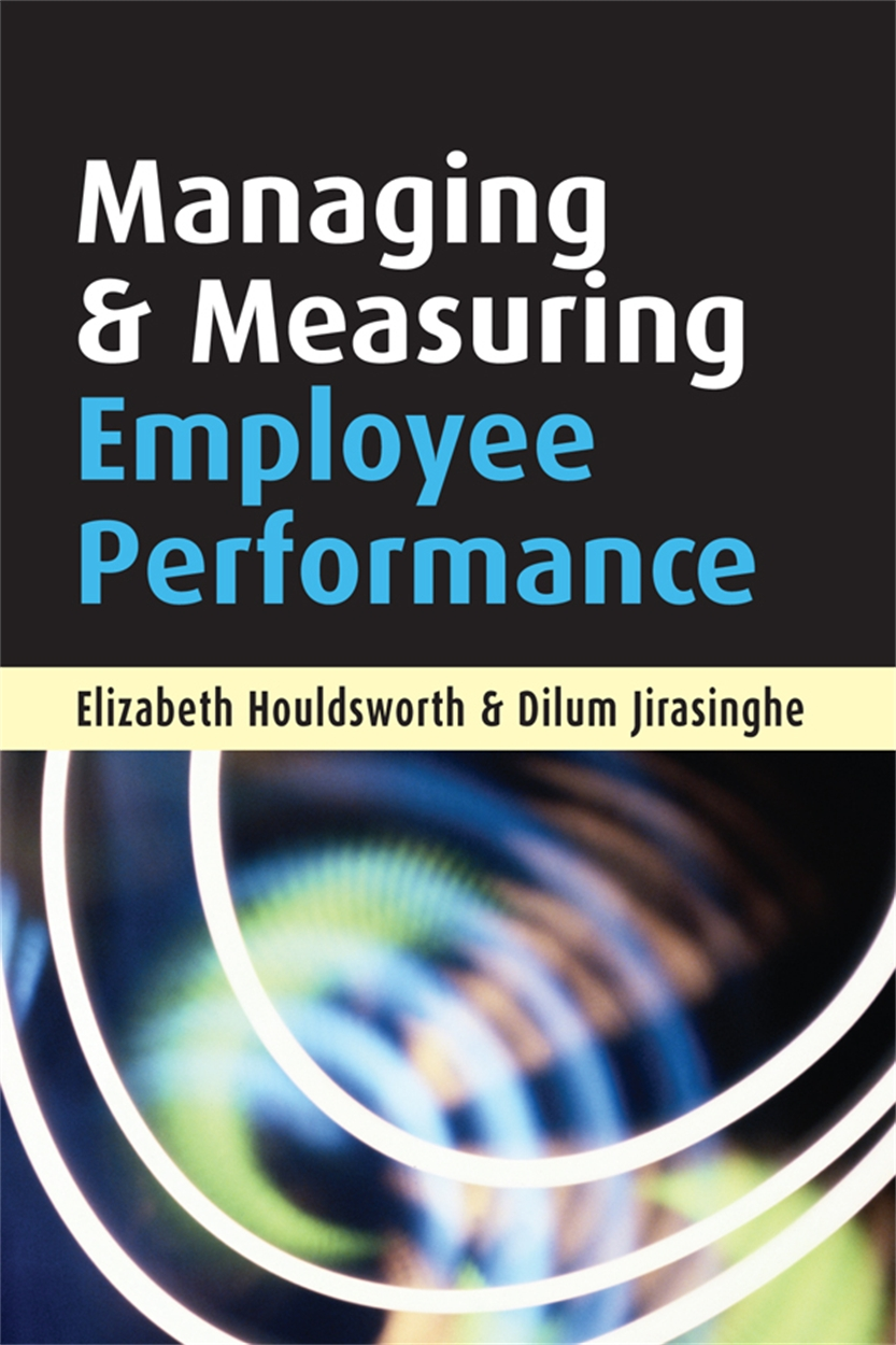 Managing and Measuring Employee Performance (9780749444778)