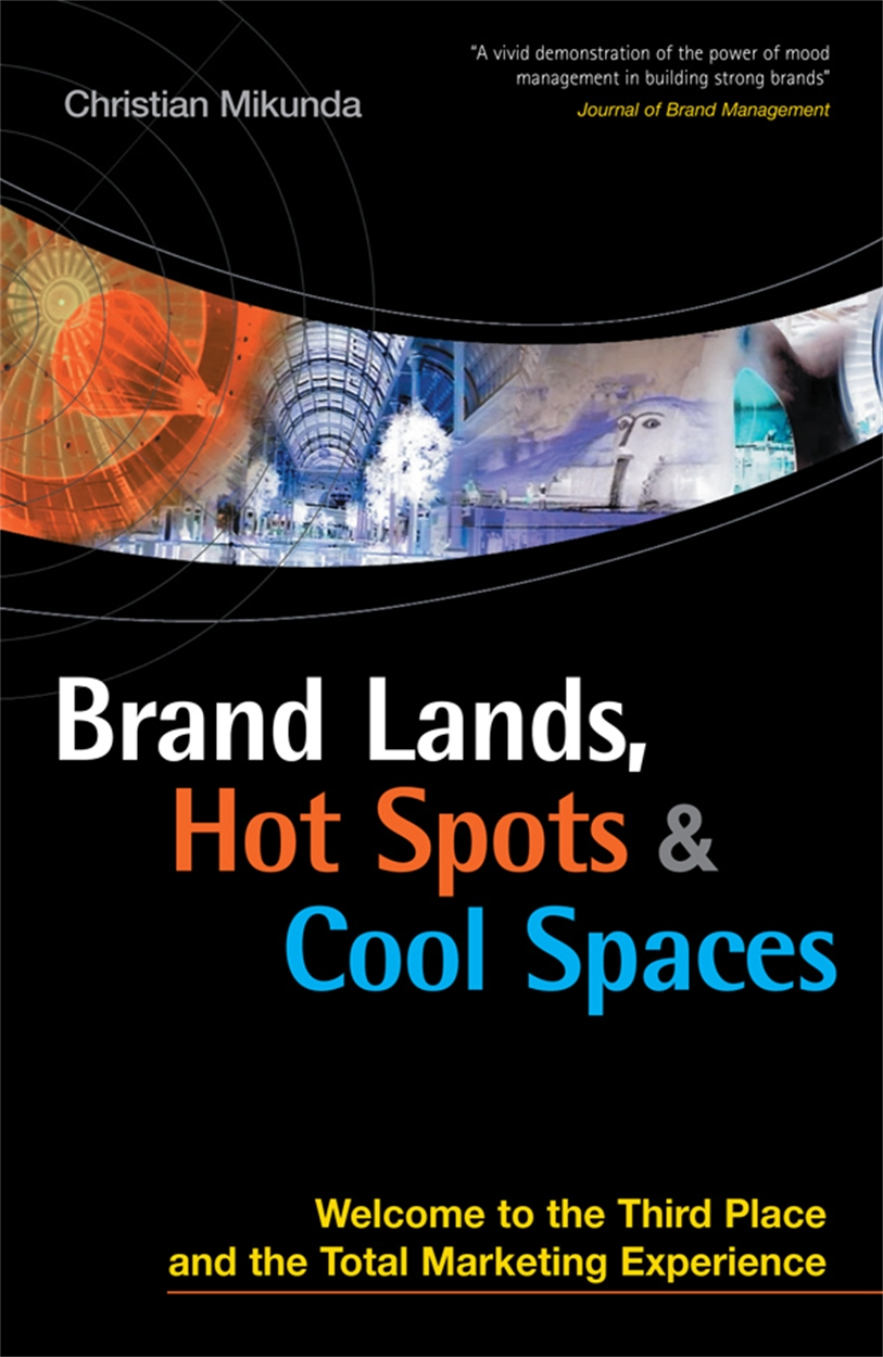Brand Lands, Hot Spots and Cool Spaces (9780749445737)