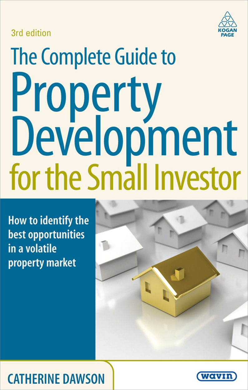 The Complete Guide to Property Development for the Small Investor (9780749454517)