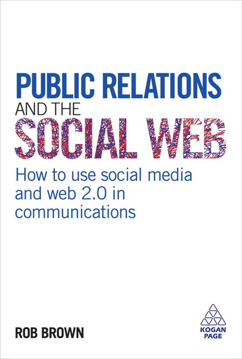 Public Relations and the Social Web (9780749455071)