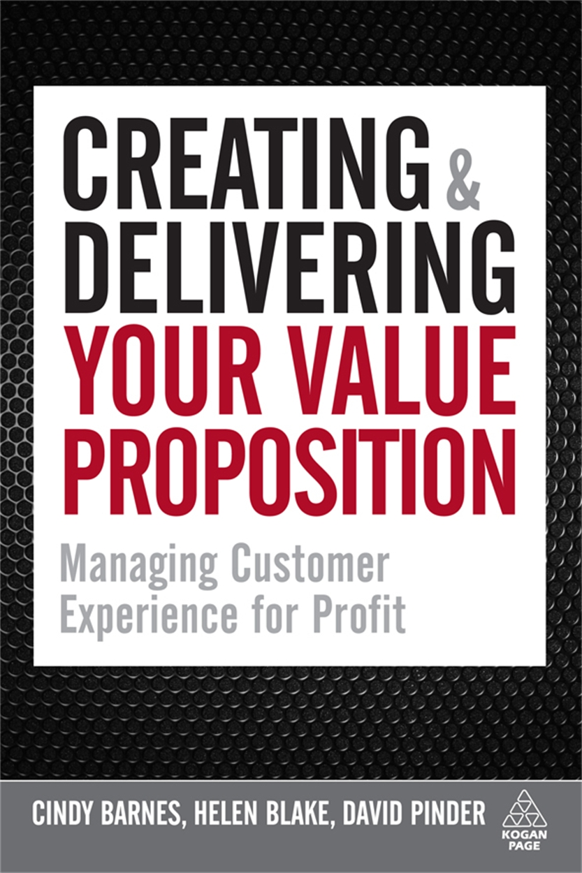 Creating And Delivering Your Value Proposition 9780749455125 The Experience