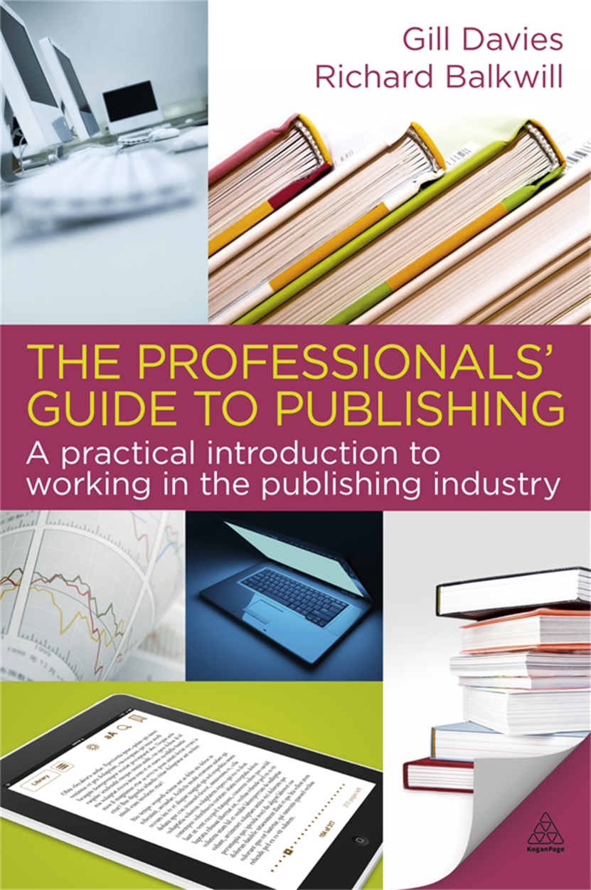 The Professionals' Guide to Publishing (9780749455415)