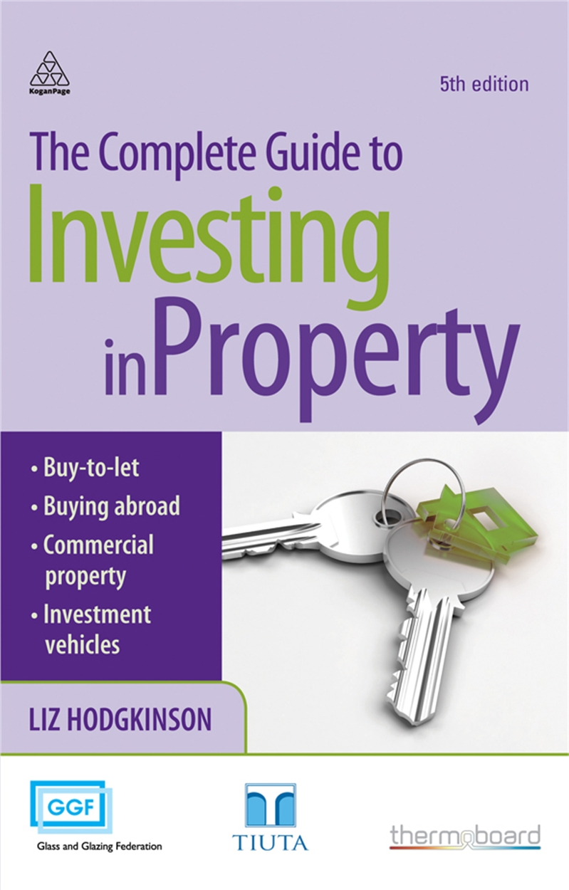 The Complete Guide to Investing in Property (9780749456245)