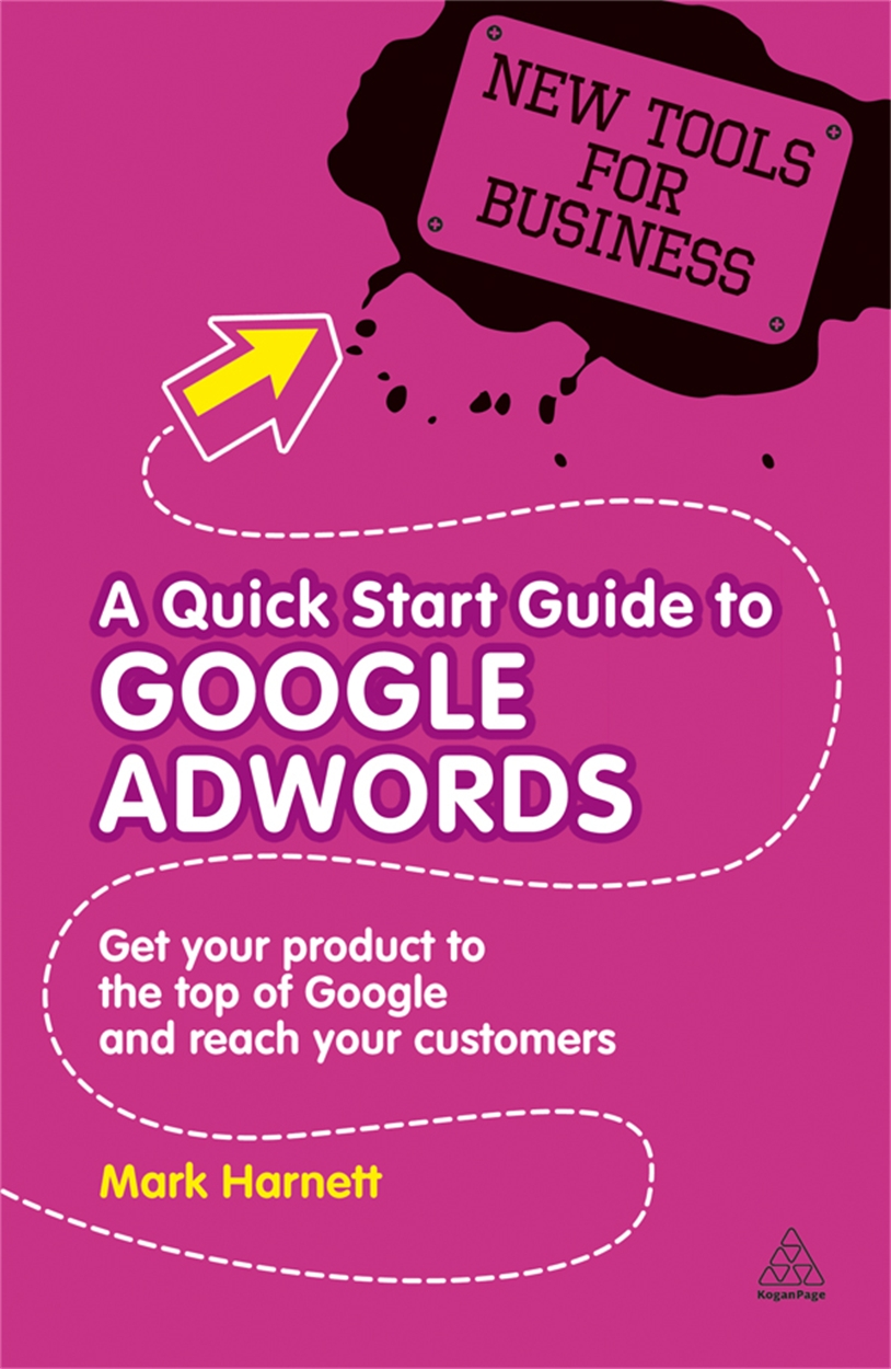 A Quick Start Guide to Google AdWords (9780749460037)