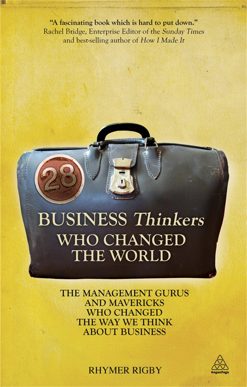 28 Business Thinkers Who Changed the World (9780749462390)
