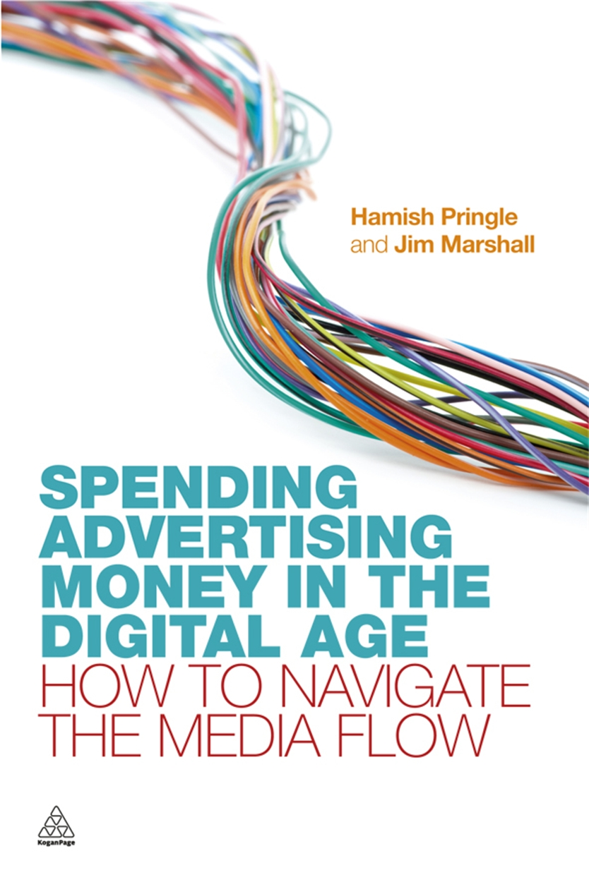 Spending Advertising Money in the Digital Age (9780749463052)