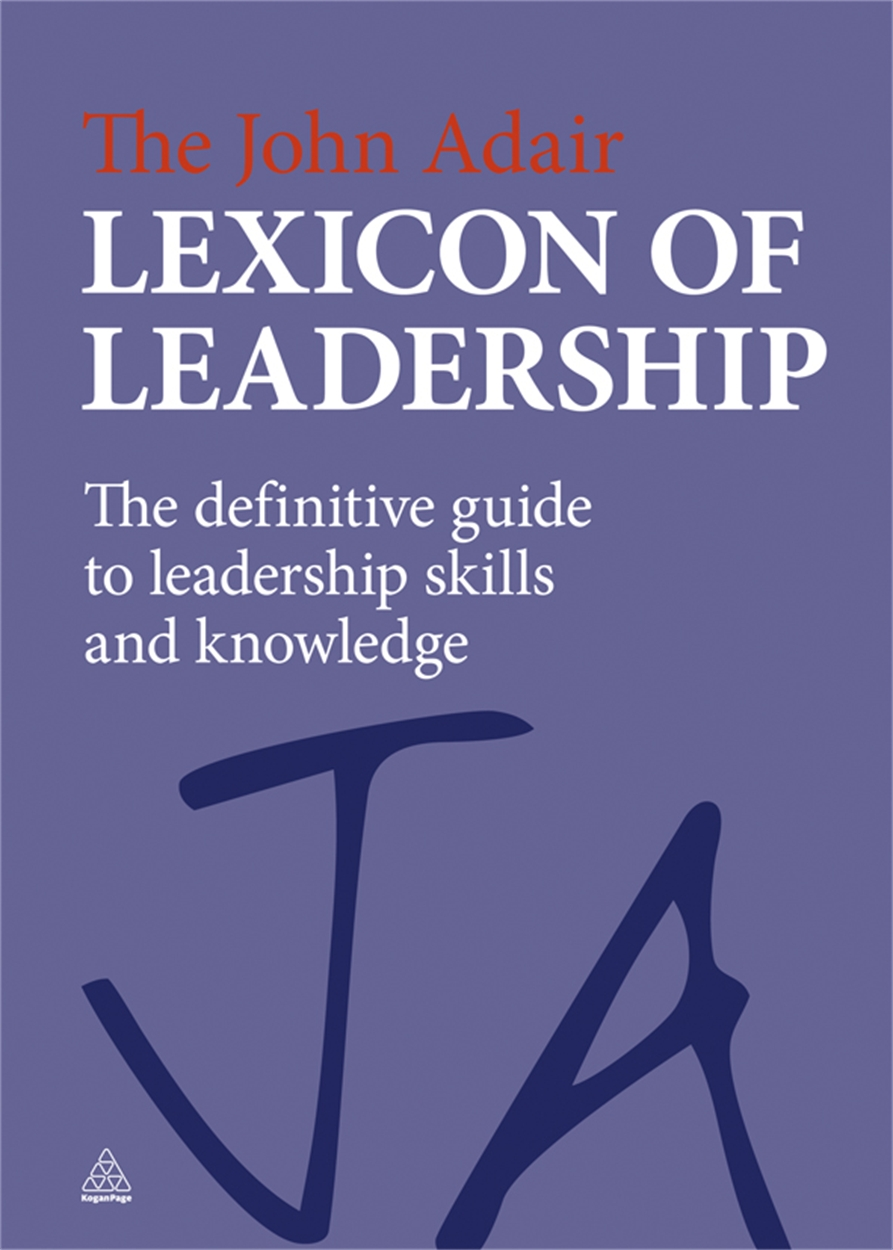 The John Adair Lexicon of Leadership (9780749463069)