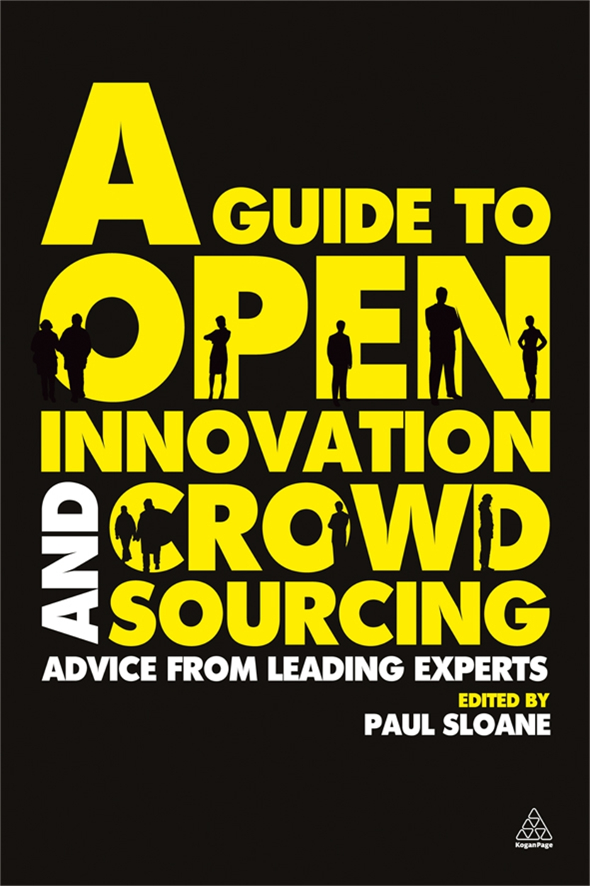 A Guide to Open Innovation and Crowdsourcing (9780749463076)