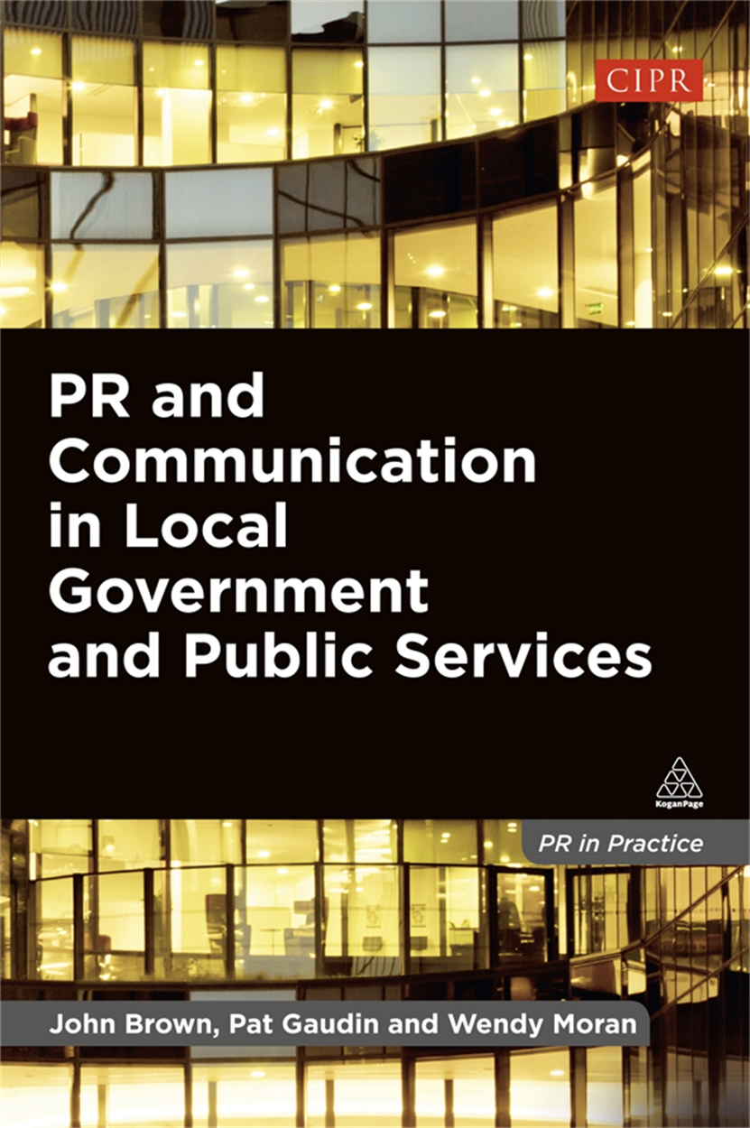 PR and Communication in Local Government and Public Services (9780749466169)