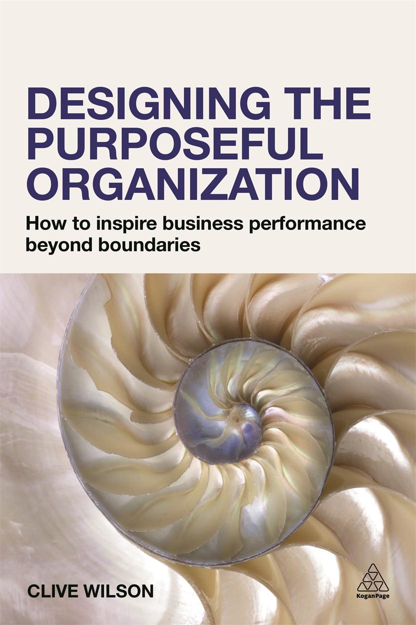 Designing the Purposeful Organization (9780749472207)