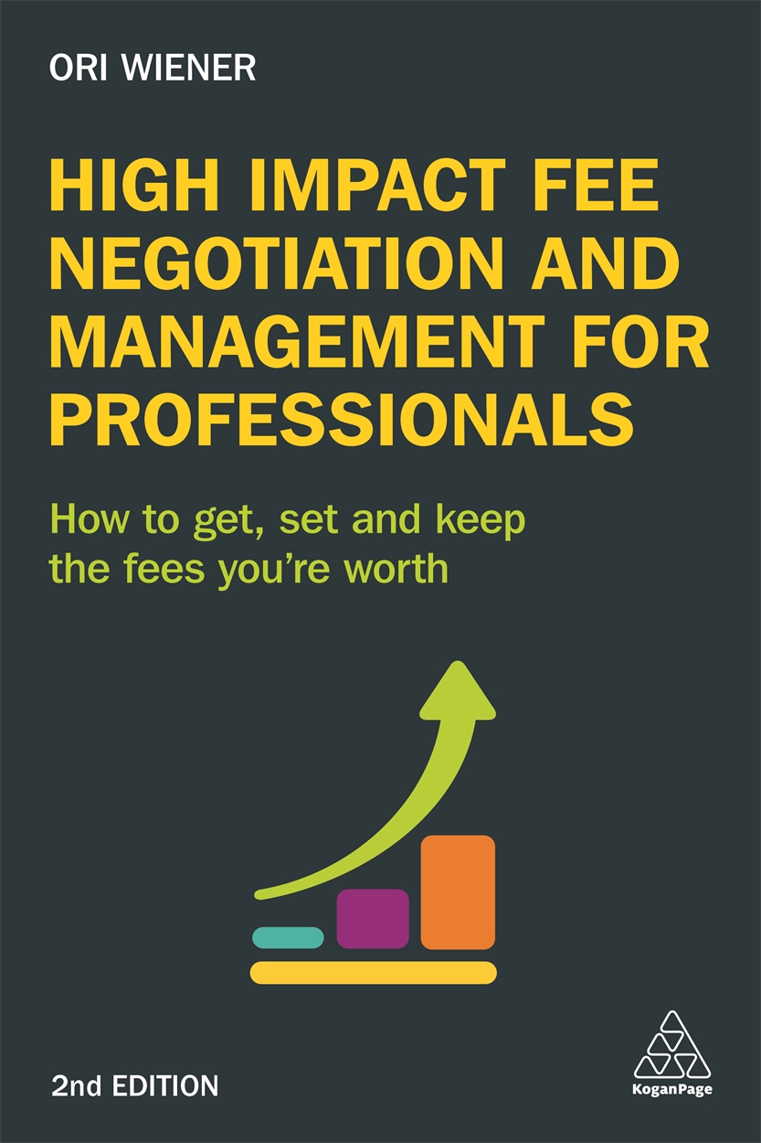 High Impact Fee Negotiation and Management for Professionals (9780749477387)