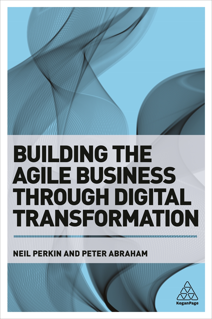 Building the Agile Business through Digital Transformation (9780749480394)