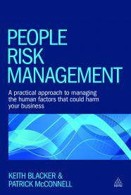 People Risk Management: A Practical Approach to Managing the Human Factors That Could Harm Your Business