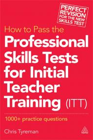 How to Pass the Professional Skills Tests for Initial Teacher Training