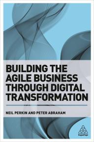 Building the Agile Business through Digital Transformation
