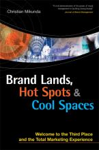 Brand Lands, Hot Spots and Cool Spaces