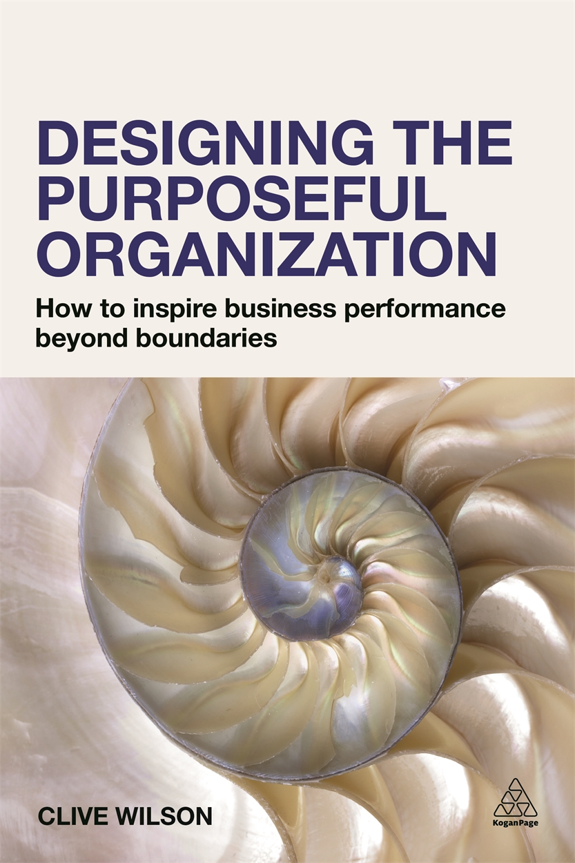 Designing the Purposeful Organization (9780749472207)
