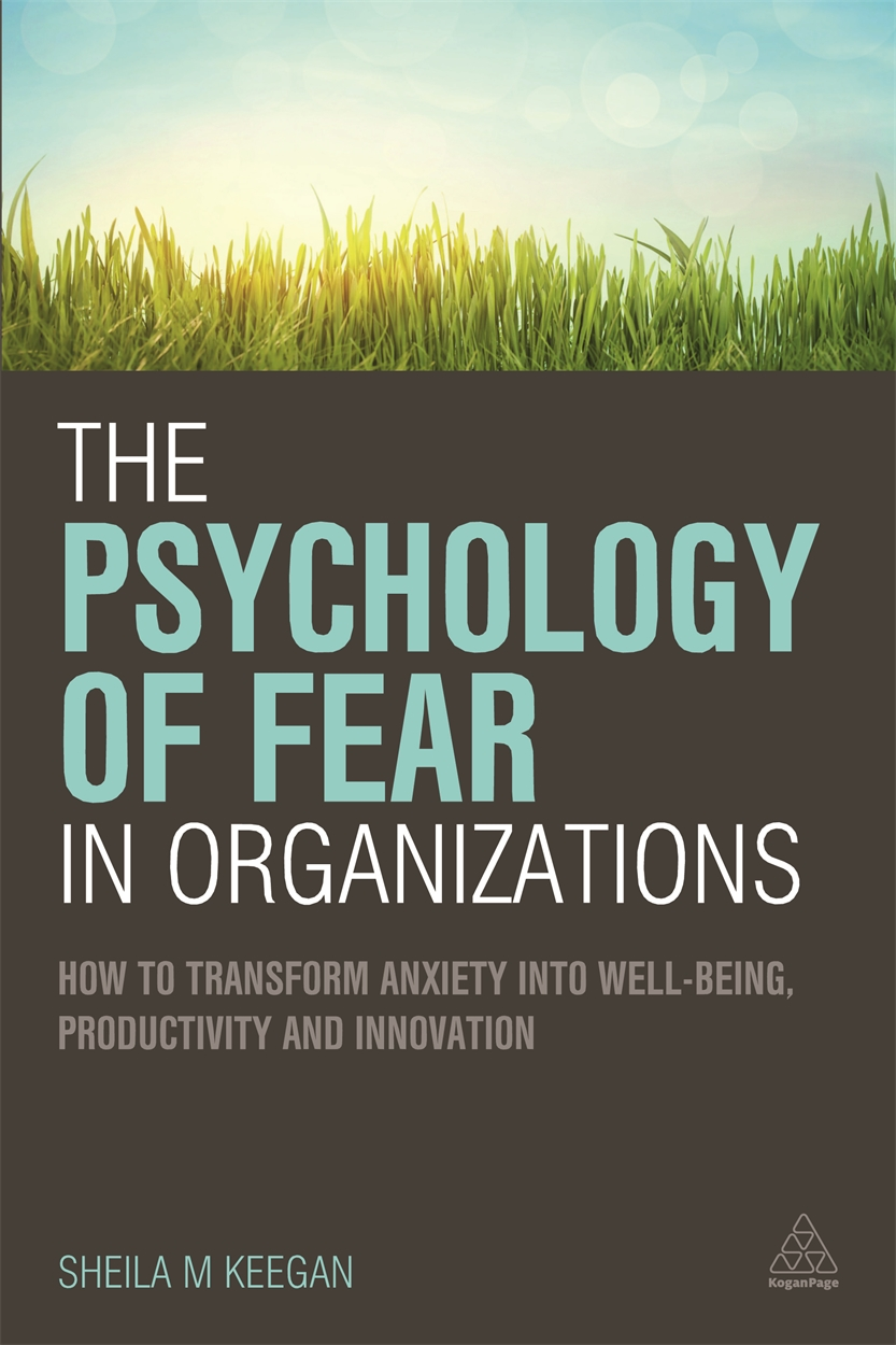 The Psychology of Fear in Organizations (9780749472542)