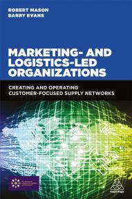 Marketing and Logistics Led Organizations (9780749478735)