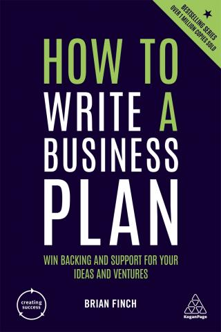 How to Write a Business Plan - Win Backing and Support for Your Ideas and Ventures, 6th Edition