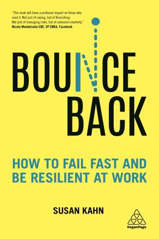 Bounce Back - How to Fail Fast and be Resilient at Work